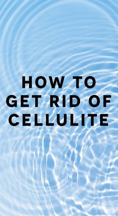 4 cellulite fighters that actually work.