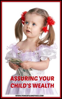 There are many ways of assuring wealth. Four questions that can help you ensure that your children end up rich, not only in childhood, but throughout their lives.
