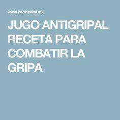 JUGO ANTIGRIPAL RECETA PARA COMBATIR LA GRIPA