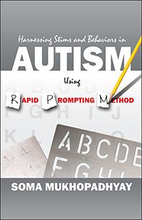 "Halo-Soma - Rapid Prompting Method for Autism - ""Understanding Autism through Rapid Prompting Method"""