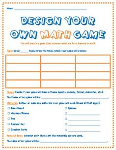 Design Your Own Math Game Are you looking for a fun and creative way to reteach, review, and enrich your recent math lessons? This product will do all of these things! The math games can be designed to work with addition, subtraction, multiplication, division, fractions, decimals, or equations. Your students are limited only by their creativity!