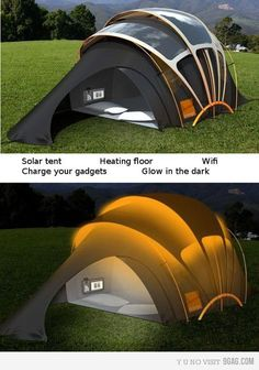 solar tent, with heated floor, Wifi, glows in the dark.....love -- see i could camp if i had this.
