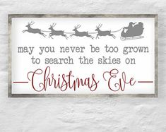 may you never be too old to search the skies on christmas eve svg Christmas Craft Fair, Christmas Projects, Winter Christmas, Holiday Crafts, Christmas Ideas, Christmas Wooden Signs, Christmas Eve Quotes, Silver Christmas Decorations, Christmas Stencils