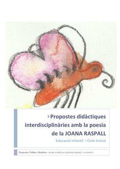 Propostes didàctiques interdisciplinàries amb la poesía de la JOANA RASPALL. N'hi ha per als altres cicles