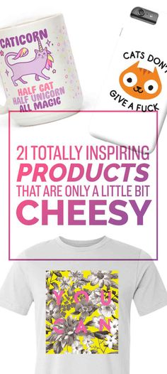 21 Totally Inspiring Products That Are Only A Little Bit Cheesy