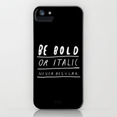"""BB typography lesson """"Be bold or italic never regular."""" quote print in black and white Great Quotes, Funny Quotes, Inspirational Quotes, Wasted Rita, Words Quotes, Wise Words, Sayings, Womens Tote Bags, Beautiful Words"""