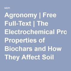 Agronomy | Free Full-Text | The Electrochemical Properties of Biochars and How They Affect Soil Redox Properties and Processes | HTML