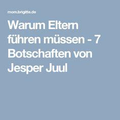 Warum Eltern führen müssen - 7 Botschaften von Jesper Juul