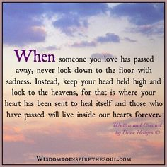 Wisdom To Inspire The Soul: When someone you love passes away.