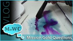 Mission Gold Questions – Vlog