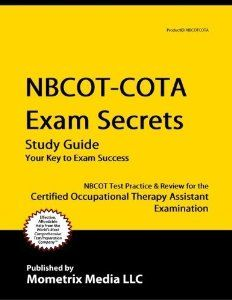 NBCOT-COTA Exam Secrets Study Guide: NBCOT Test Review for the Certified Occupational Therapy Assist: NBCOT Exam Secrets Test Prep Team: 9781614032311