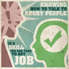 Knowing How to Talk to Angry People is a Skill You Can Take to Any Job. I need to brush up on my skills. Angry Person, Angry People, Working People, Working Moms, Job Info, Social Entrepreneurship, Any Job, Self Promo, Job Work