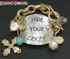 Hide Your Crazy Bracelet perfect stamped charm bracelet for every cowgirl