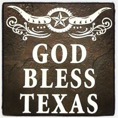 God Bless Texas ❤