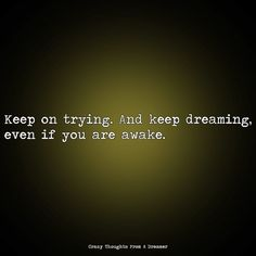 Keep on trying. And keep dreaming, even if you are awake. Never Give Up Quotes, Keep Dreaming, Ragamuffin, Keep On, Keep Trying, The Dreamers, Thoughts, Instagram, Ragamuffin Cat