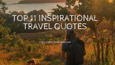 My Top '11 Inspirational Travel Quotes' to help motivate you and inspire you to chase that life you're dreaming of! I hope these motivate you as much as they do for me!
