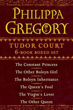Philippa Gregory's Tudor Court 6-Book Boxed Set: The Constant Princess, The Other Boleyn Girl, The Boleyn Inheritance, The Queen's Fool, The...
