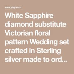 White Sapphire diamond substitute Victorian floral pattern Wedding set crafted in Sterling silver made to order in your size Ceylon Sapphire, Sapphire Diamond, White Sapphire, Wedding Sets, Vintage Fashion, Victorian, Sterling Silver, Floral, Pattern