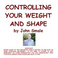 Controlling Your Weight and Shape with Hypnosis and Hypnotherapy (MP3 Download)  http://www.amazon.com/dp/B001ATD6UQ/?tag=worldshouts-20  B001ATD6UQ