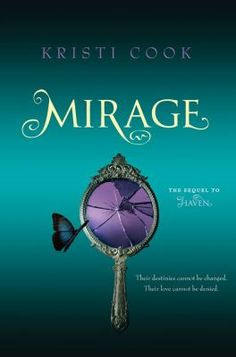 """Mirage by Kristi Cook - Danger looms large in the sequel to Haven, which Booklist called """"a blend of the Gemma Doyle trilogy, the Twilight saga, and Lois. Good Books, Books To Read, My Books, Haven Series, New Teen, Beautiful Book Covers, Books For Teens, Reading Levels, New Teachers"""