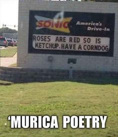 A place where poetry is everywhere you turn... | 21 'Murica Memes To Keep Your Patriotism Flowing