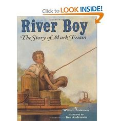 River Boy - The Story of Mark Twain, illustrated children's book about the boyhood life of Mark Twain growing up along the Mississippi River