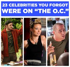 "23 Famous People You May Have Forgotten Were On ""The O.C."" - knew most of these from rewatching the series every year haha"