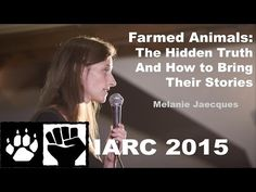 Melanie Jaecques - Farmed Animals: The Hidden Truth and How to Bring Their Stories (IARC 2015) - YouTube