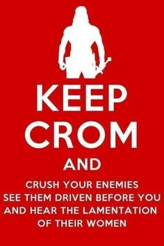 """""""Keep Crom and crush your enemies, see them driven before you, and hear the lamentation of their women. Lotr, Posters Geek, Conan O Barbaro, Conan Der Barbar, Vikings, Crush Your Enemies, Roman, Frank Frazetta, Red Sonja"""