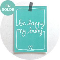"""/// En soldes : 3,50 € au lieu de 5 € ///Affichette """"Be happy my baby""""pour souhaiterde jolies chosesà son bébé...Création originaleImpression haute qualitésur papier de extra-rigide, grammage 300gDimensions : 15 x 21 cmColoris menthe épuisé*** Livraison ***Merci de prendre connaissance des CGV : http://www.studiojolismomes.com/cgv"""