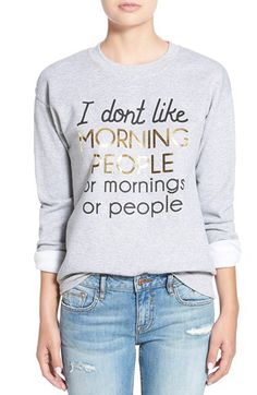 Ten Sixty Sherman Ten Sixty Sherman 'I Don't Like Mornings' Foil Print Sweatshirt available at #Nordstrom