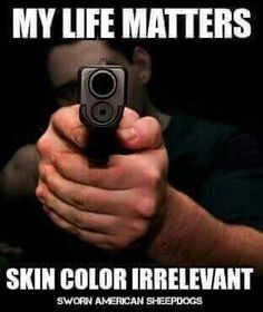 #MyLifeMatters! #LivesMatter #LifeMatters #OiP #TCOT #CCOT