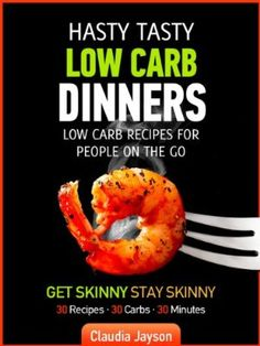 Hasty Tasty Low Carb Dinners-Low Carb Recipes For People On The Go (Hasty Tasty Low Carb Recipes):Amazon:Kindle Store