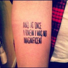 and at once i knew i was not magnificent tattoo - Google Search