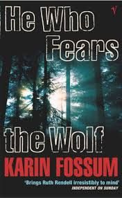 HE WHO FEARS THE WOLF - AUTHOR KARIN FOSSUM