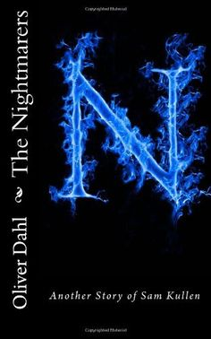 The Nightmarers: Another Story of Sam Kullen (The Dreamers) (Volume 2) by Oliver Dahl. $9.99. Author: Oliver Dahl. Publisher: CreateSpace Independent Publishing Platform (February 7, 2013). Publication: February 7, 2013. Series - The Dreamers
