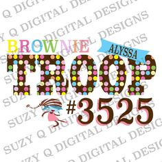 Girl Scout Brownies Custom Troop T-Shirt Iron-On Transfer Design, Custom Troop Number and Child's Name or Troop City, You Print
