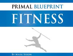 Want the primal blueprint 90 day journal a personal experiment n primal blueprint malvernweather Images