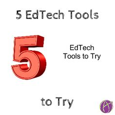 5 EdTech Tools to Try