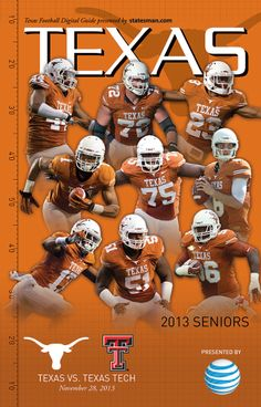 Texas vs. Texas Tech (Nov. 28, 2013) featuring the 2013 Seniors: DE Jackson Jeffcoat (44), OG Mason Walters (72), CB Carrington Byndom (23), WR Mike Davis (1), OG Trey Hopkins (75), QB Case McCoy (6), S Adrian Phillips (17), OT Donald Hawkins (51), and DT Chris Whaley (96)