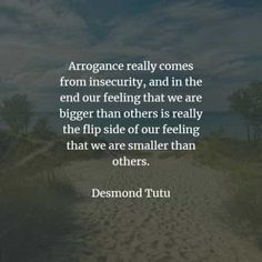 53 Arrogance quotes and sayings that'll enlighten your mind. Here are the best arrogance quotes to read from famous authors that will inspir. Arrogance Quotes, American Proverbs, Sun Tzu, Terry Pratchett, Michael Scott, Assertiveness, Friedrich Nietzsche, Humility, Be A Better Person
