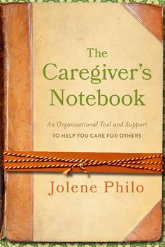 The Caregiver's Notebook: Get the Skinny Here!