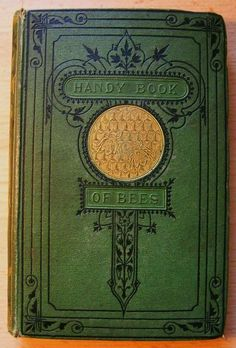 "Books about Bees and Bee Keeping: The bee-keeper's manual 1860 Bee Keeping by ""The Times"" Bee-Master 1864 Who was the first architect 1874 The handy book of bees 1875 The Apiary 1878 The Honey-bee. Book Cover Art, Book Cover Design, Book Design, Cover Books, Vintage Book Covers, Vintage Books, Vintage Bee, Old Books, Antique Books"