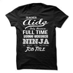 Teacher Aide - #dress shirt #designer t shirts. GET YOURS => https://www.sunfrog.com/LifeStyle/Teacher-Aide-60007517-Guys.html?60505