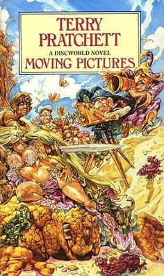 Moving Pictures (1990)  (The tenth book in the Discworld series)  A novel by Terry Pratchett