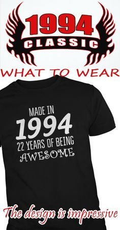 Made in 1994 - 22 Years of being Awesome