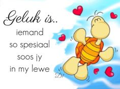 Geluk is. iemand so spesiaal soos jy in my lewe Encouragement Quotes For Him, Wisdom Quotes, Strong Quotes, Love Quotes, Funny Quotes, Qoutes, Birthday Greetings, Birthday Wishes, Afrikaanse Quotes