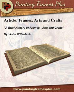 """Brief History of Arts and Crafts Frames"" by John O'Keefe Jr."