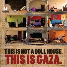 This is not a doll house... This is Gaza