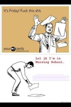 Nursing student. lol. Foul Language, sorry. Still funny.